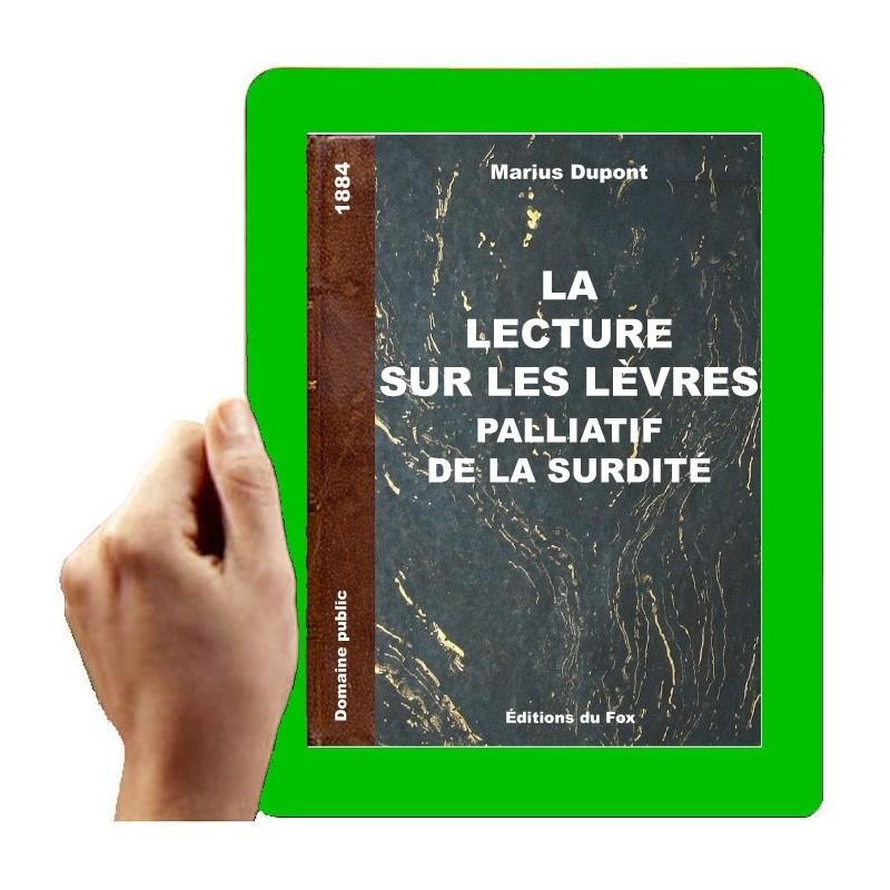 1884 - La Lecture sur les lèvres, palliatif à la surdité