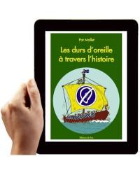 LES DURS D'OREILLE A TRAVERS L'HISTOIRE (Version numérique)