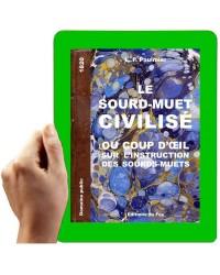 1820 - Le sourd muet civilisé ou coup d'oeil sur l'instruction des sourds-muets