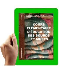 1779 - Cours élémentaire d'éducation des sourds et muets suivi de La dissertation sur la Parole (Abbé Deschamps )