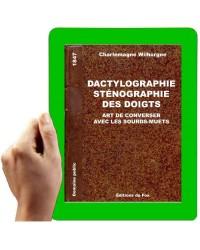 1847 - Dactylographie, ou Sténographie des doigts, art de conserver avec les sourds-muet