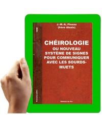 1850 - La chéorologie ou nouveau système de signes pour communiquer avec les sourds-muets (J.-M.-A. Pineau dit frère Alexis)