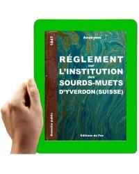 1847 - Règlement sur l'institution des sourds-muets (Yverdon, Suisse)