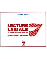 LECTURE LABIALE ET CONSERVATION DE LA PAROLE. PEDAGOGIE ET METHODE