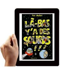 Là-BAS, Y'A DES SOURDS ! (Version numérique)