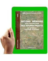 1822- Second mémoire sur l'instruction des sourds muets , ou nouveau système de signes