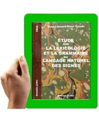 1854 - Etude sur la lexicologie et la grammaire du langage naturel des signes