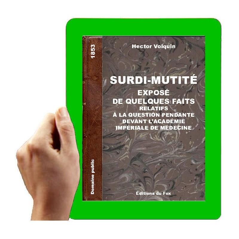 1853 - Surdi-mutité : exposé de quelques faits relatifs à la question pendante devant l'Académie impériale de médecine