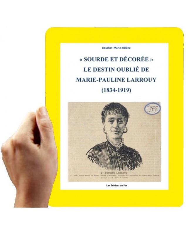 Marie-Pauline Larrouy, Sourde et décorée