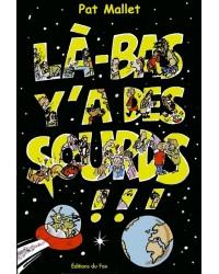 Là-BAS, Y'A DES SOURDS !