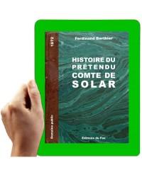 1872 - Histoire du prétendu comte de Solar ( Berthier F.)